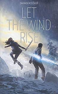 Sky fall, tome 3 : Let the wind rise par Shannon Messenger