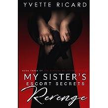 My Sister's Escort Secrets: Revenge: Volume 3