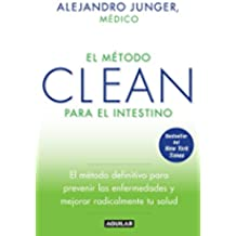 El Metodo Clean Para El Intestino / Clean Gut = The Method to Clean the Intestine