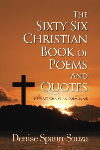The Sixty Six Christian Book Of Poems And Quotes: The First Christian Poem Book - Über Spann