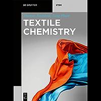 Textile Chemistry (De Gruyter STEM) (English Edition)