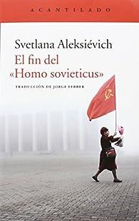 El fin del 'Homo sovieticus' par Svetlana Aleksiévich