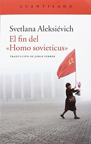 El fin del Homo Sovieticus (El Acantilado) por Svetlana Aleksiévich