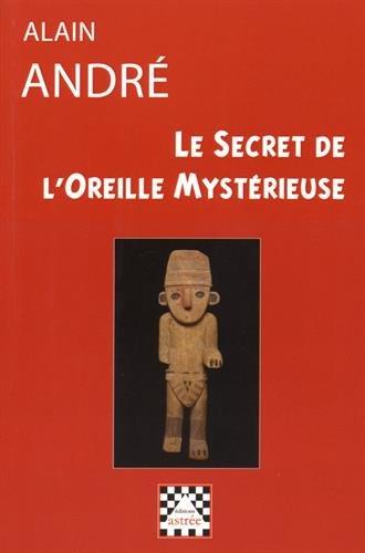 Le secret de l'oreille mystérieuse