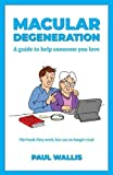 #9: Macular Degeneration: A Guide to Help Someone You Love
