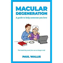 Macular Degeneration: A Guide to Help Someone You Love