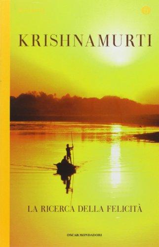 La ricerca della felicità (Oscar spiritualità) por Jiddu Krishnamurti