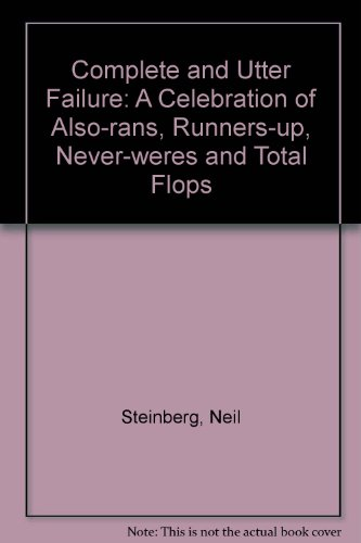 COMPLETE & UTTER FAILURE 1995: A Celebration of Also-rans, Runners-up, Never-weres and Total Flops