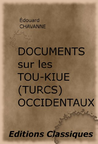 U-KIUE (TURCS) OCCIDENTAUX, par Edouard Chavannes (French Edition) ()