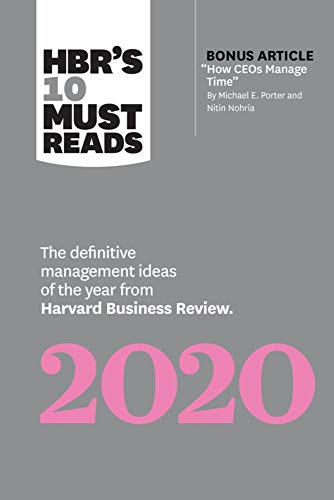 HBR's 10 Must Reads 2020: The Definitive Management Ideas of the Year from Harvard Business Review