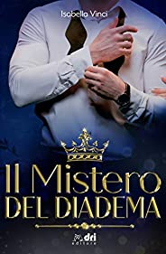 Il Mistero del Diadema (RoyalRomance DriEditore)