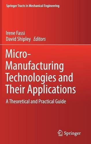 Buchcover: Micro-Manufacturing Technologies and Their Applications: A Theoretical and Practical Guide (Springer Tracts in Mechanical Engineering)