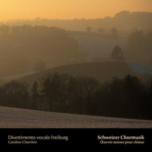Schweizer Chormusik (Œuvres suisses pour chœur)