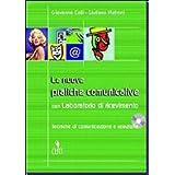 Le nuove pratiche comunicative. Tecniche di comunicazione e relazione. Con CD Audio. Per gli Ist. Professionali per i servizi commerciali