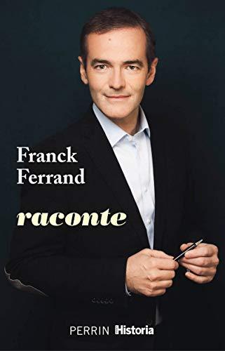 Franck Ferrand raconte par  Franck FERRAND