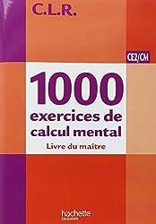 CLR 1000 exercices de calcul mental CE2/CM - livre du maître - édition 2012