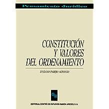 Constitución y valores de ordenamiento (Pensamiento Jurídico)
