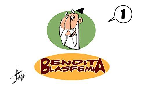 Bendita Blasfemia: Bendita Blasfemia