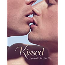 Kissed: Sensuality in Gay Art.