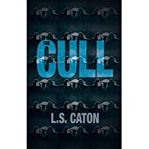 [(The Cull)] [ By (author) L. S. Caton ] [March, 2013]