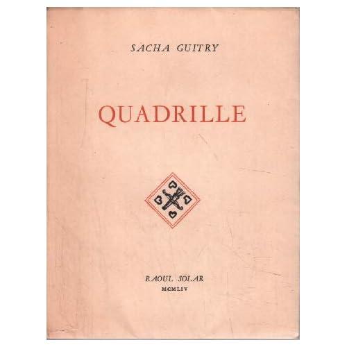 Sacha Guitry. Quadrille : . Illustrations de Touchagues