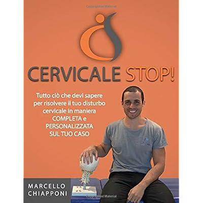 Cervicale Stop!: La Più Completa Guida Per Risolvere I Disturbi Cervicali