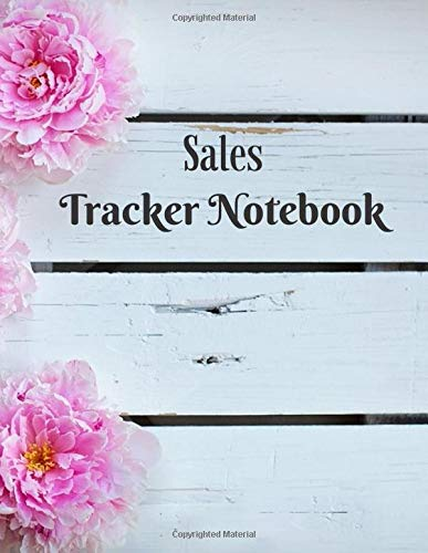 Sales Tracker Notebook: Daily Weekly Monthly Entry Management Control, Accounting Bookkeeping and Stock Record Tracker Inventory Log Book Journal ... with 120 pages (Sales Record Book, Band 41)