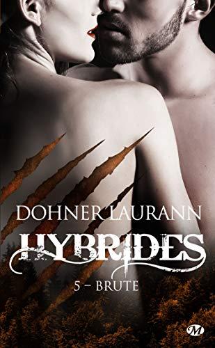Hybrides, T5 : Brute par Laurann Dohner