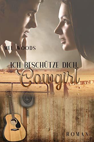 Ich beschütze dich, Cowgirl: (Montana Souls 3: Will & Shirley) von [Woods, Mel]