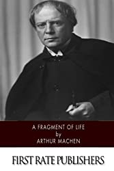 A Fragment of Life by Arthur Machen (2014-07-03)