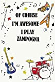 Of course i'm awesome i play ZAMPOGNA: Blank Lined Journal Notebook, Funny ZAMPOGNA Notebook, ZAMPOGNA notebook, ZAMPOGNA Journal, Ruled, Writing Book, Notebook for ZAMPOGNA lovers, ZAMPOGNA gifts