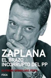 Portada del libro Zaplana. El brazo incorrupto del PP (Investigación)