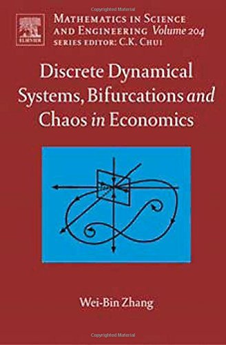 Discrete Dynamical Systems, Bifurcations and Chaos in Economics (Mathematics in Science and Engineering) by Wei-Bin Zhang (2006-01-05)