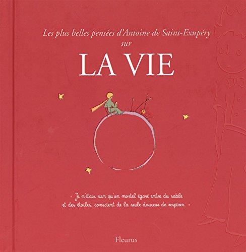 Les plus belles pensées de Saint-Exupéry sur la vie par Antoine de Saint-Exupéry