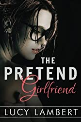 The Pretend Girlfriend by Lucy Lambert (2014-06-25)