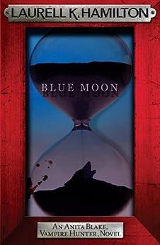 Blue Moon (Anita Blake Vampire Hunter Book 8) by [Hamilton, Laurell K.]