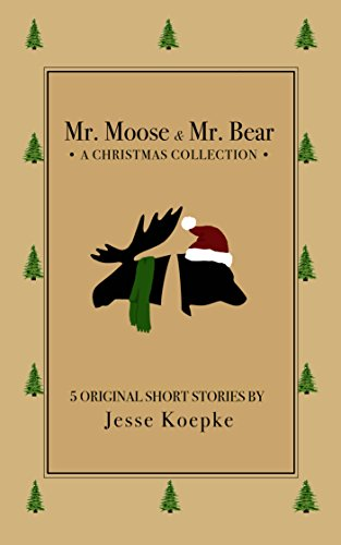 Mr. Moose & Mr. Bear: A Christmas Collection (English Edition) -