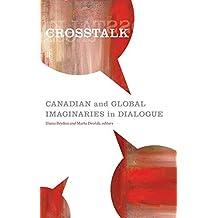 Crosstalk: Canadian & Global Imaginaries in Dialogue