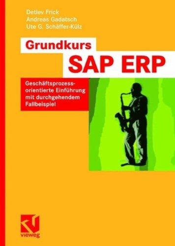 Grundkurs SAP? ERP: Gesch?ftsprozessorientierte Einf¨¹hrung mit durchgehendem Fallbeispiel (German Edition) by Frick, Detlev, Gadatsch, Andreas, Sch?ffer-K¨¹lz, Ute G. (2007) Paperback