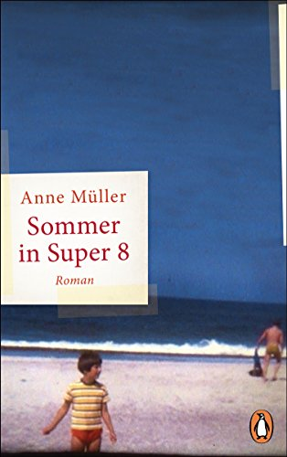 Sommer in Super 8: Roman (German Edition) eBook: Anne Müller ...