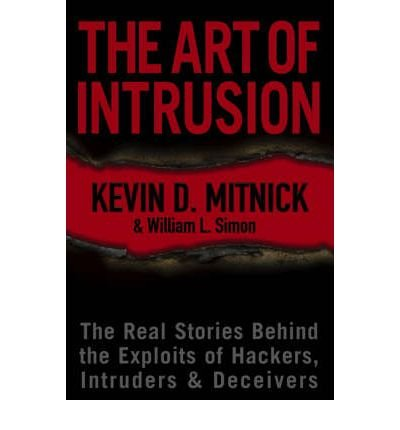 The Art of Intrusion: The Real Stories Behind the Exploits of Hackers, Intruders and Deceivers (Hardback) - Common