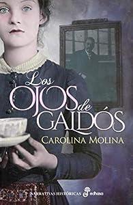 Los ojos de Galdós par  CAROLINA MOLINA GARCIA