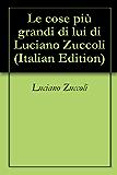 Le cose più grandi di lui di Luciano Zuccoli