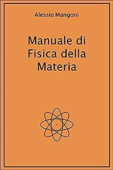 Manuale di fisica della materia di [Mangoni, Alessio]