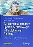 Patienteninformationen Sport in der Neurologie – Empfehlungen für Ärzte: Mit den häufigsten Begleiterkrankungen