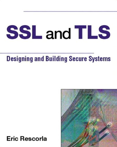 SSl and TLS: Building and Designing Secure Systems