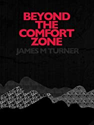 Beyond the Comfort Zone (English Edition)