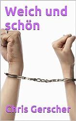 Weich und schön (German Edition)