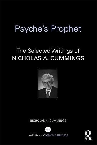 psyches-prophet-the-selected-writings-of-nicholas-a-cummings-world-library-of-mental-health