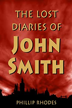 The Lost Diaries of John Smith by [Rhodes, Phillip]